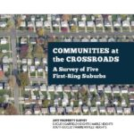 Communities at the Crossroads: A Survey of Five First-Ring Suburbs